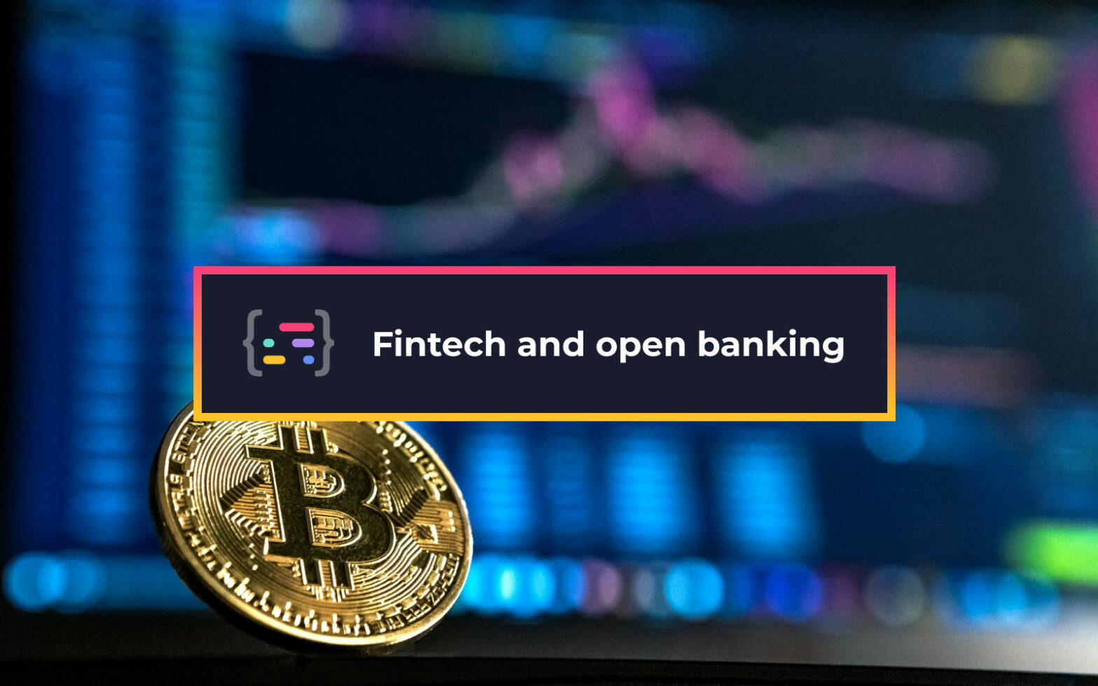Fintech and Open Banking